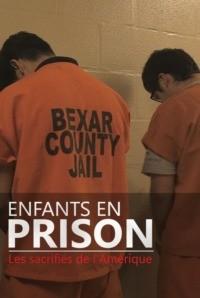 Enfants en prison : les sacrifiés de l'Amérique