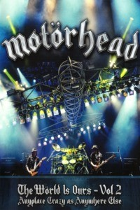 Motörhead : The Wörld Is Ours Vol 2 – Anyplace Crazy as Anywhere Else