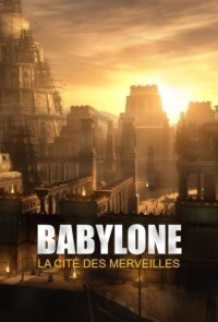 Babylone la cité des merveilles