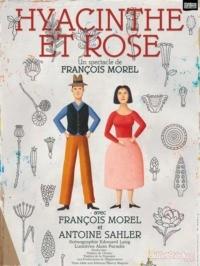 François Morel – Hyacinthe et Rose