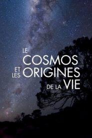 Le Cosmos et les Origines de la vie