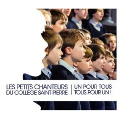 Les Petits Chanteurs du Collège Saint-Pierre - Un pour tous, tous pour un