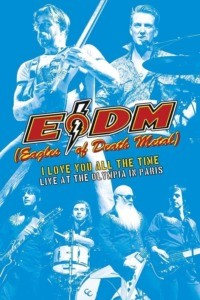 Eagles of Death Metal – I Love You All The Time : Live At The Olympia in Paris