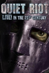 Quiet Riot – Live in the 21st Century