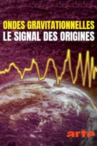 Ondes gravitationnelles : le signal des origines