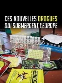 Ces nouvelles drogues qui submergent l'Europe