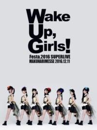 Wake Up Girls! Festa. 2016 Super Live