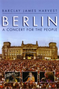Barclay James Harvest: Berlin – A Concert For The People