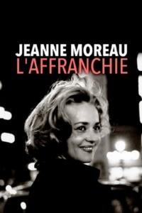 Jeanne Moreau l'affranchie