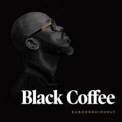 Black Coffee – Subconsciously