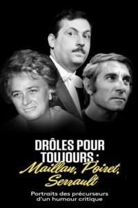 Maillan, Poiret, Serrault, drôles pour toujours