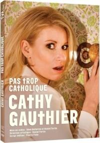 Cathy Gauthier – Pas trop catholique