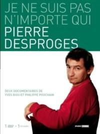 Pierre Desproges: Je ne suis pas n'importe qui…