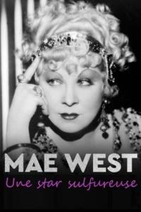 Mae West – Une star sulfureuse