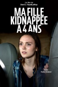 Ma fille kidnappée à 4 ans