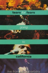 Tears For Fears – Going To California