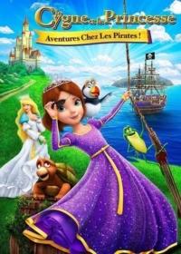 Le Cygne et la Princesse : Aventure chez les Pirates !