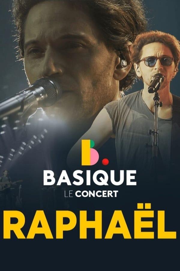 Raphael – Basique, le concert