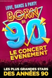 Born in 90 – Le concert nostalgique
