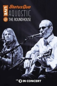 Status Quo : Aquostic – Live at the Roundhouse