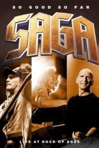 Saga – So good so far – Live at Rock Of Ages