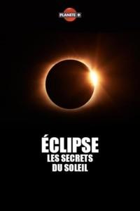 Eclipse : les secrets du Soleil