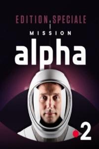 Edition spéciale : «Mission Alpha»