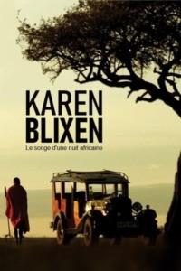 Karen Blixen : Le songe d'une nuit africaine