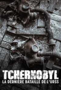 Tchernobyl la dernière bataille de l'URSS