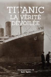 Titanic, la vérité dévoilée