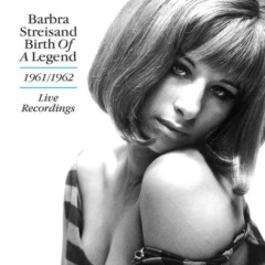 Barbra Streisand - Birth of a Legend: 1961-1962 Live Recordings