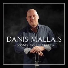 Danis Mallais - Donnez-moi un verre