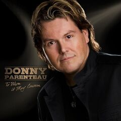 Donny Parenteau – To Whom It May Concern