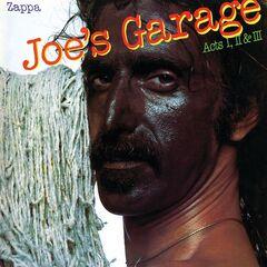 Frank Zappa – Joe's Garage: Acts I, II & III