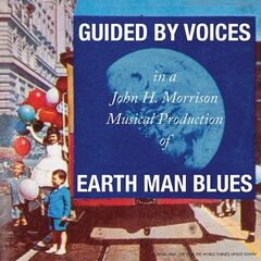 Guided By Voices – Earth Man Blues