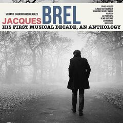 Jacques Brel – Jacques Brel, His First Musical Decade, An Anthology
