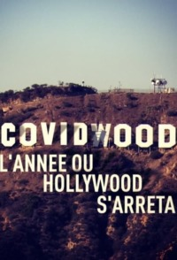 Covidwood l'année où Hollywood s'arrêta