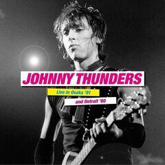 Johnny Thunders – Live in Osaka '91 and Detroit '80