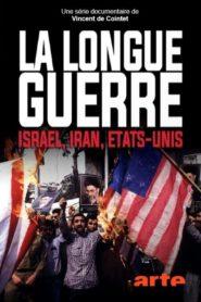 La longue guerre Israël – Iran – Etats-Unis