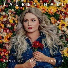 Lauren Hall – Broke My Heart Just Enough
