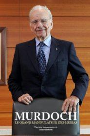 Murdoch le grand manipulateur des médias