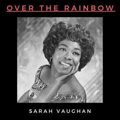 Sarah Vaughan – Over the Rainbow