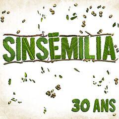 Sinsémilia – 30 ans