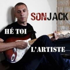 Sonjack - Hé toi l'artiste