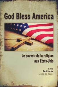 God bless America : le pouvoir de la religion aux États-Unis