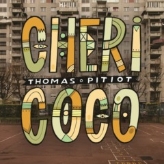 Thomas Pitiot - Chéri coco