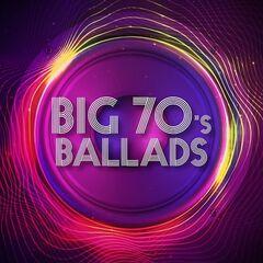 Various Artists – Big 70's Ballads (2021)