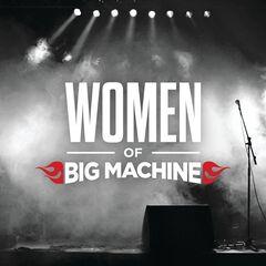 Various Artists – Women Of Big Machine (2021)