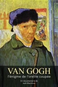 Van Gogh l'énigme de l'oreille coupée