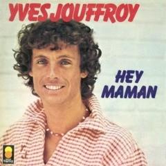 Yves Jouffroy – Hey maman